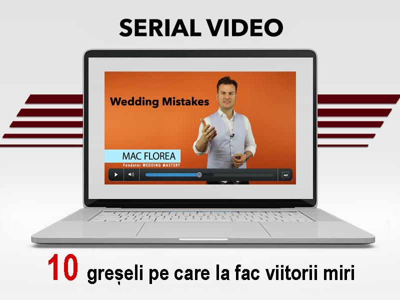 WEDDING MASTERY - MAC Florea - 10 greseli pe care le fac viitorii miri