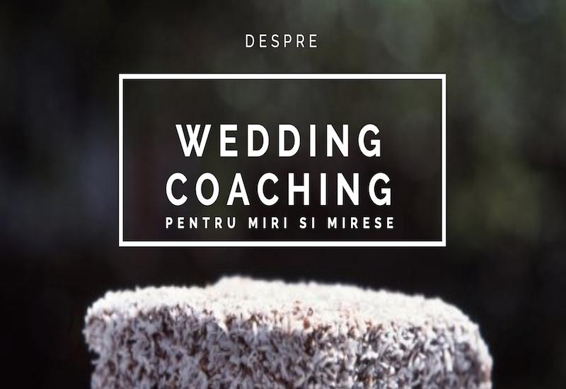 WEDDING MASTERY - MAC Florea - Ce este Wedding Coaching-ul pentru miri si mirese?